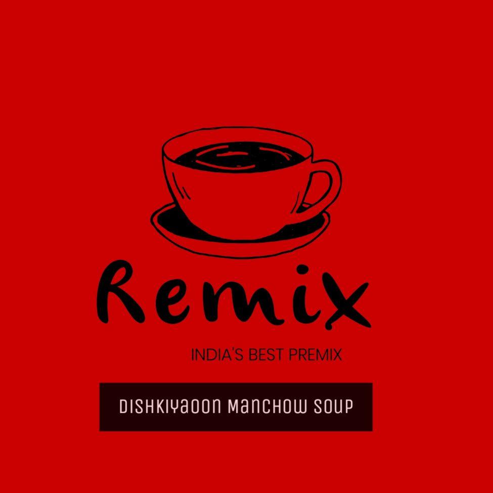 DISHKIYAOO MANCHOW SOUP BY REMIX