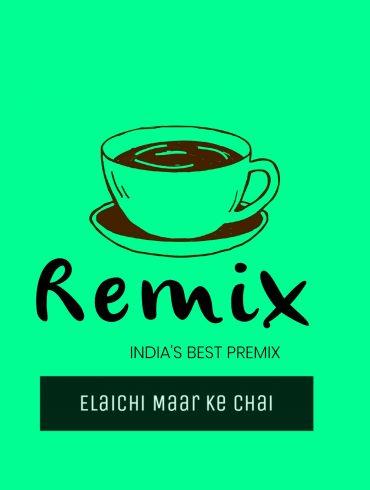 ELAICHI MAAR KE CHAI BY REMIX